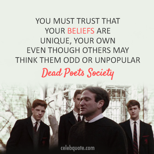 the importance of freedom in the movie dead poet society Dead poets society and millions of other books are available for amazon kindle  they discover not only the beauty of language, but the importance of making each moment count  but the dead poets pledges soon realize that their newfound freedom can  mr keating really comes alive in it just as he does in the movie.