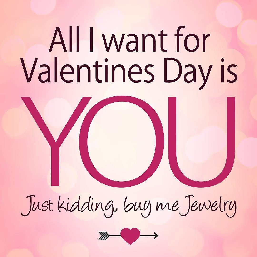 Strange Times To Talk About Valentines Day Isnt It Well Its Pretty On Time If You Are In Jewelry Business Htt Jewelry Quotes Jewelry Stores Be My Valentine