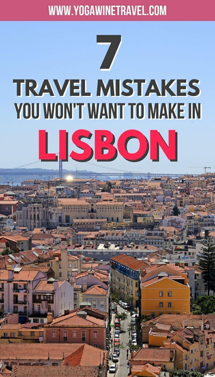 7 Travel Mistakes to Avoid Making in Lisbon, Portugal #visitportugal