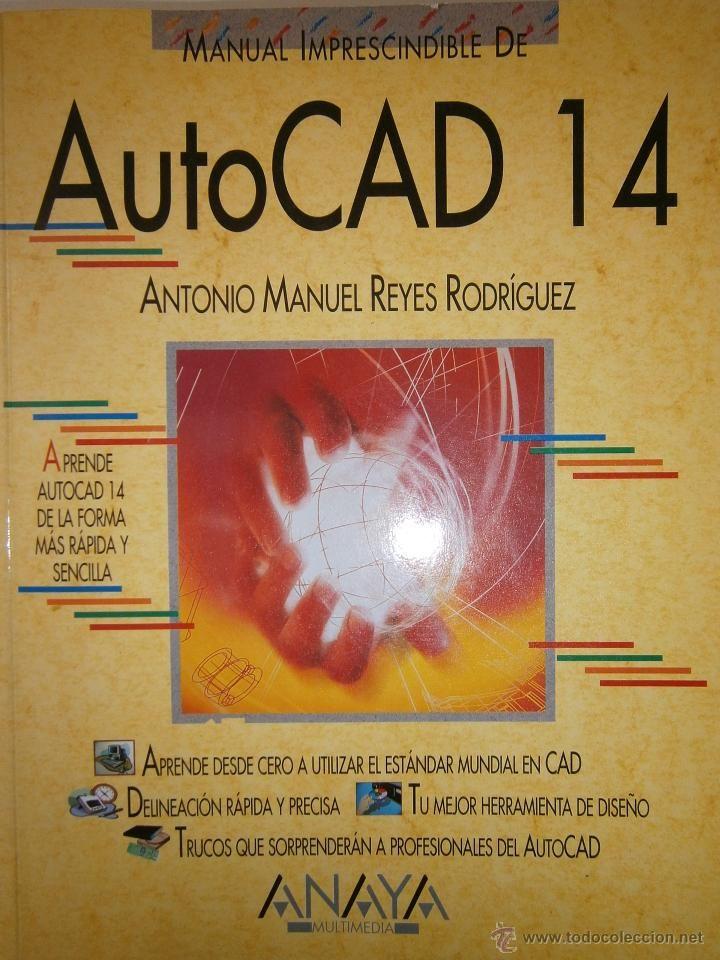 manual imprescindible de autocad 14 antonio reyes rodriguez anaya rh pinterest com autocad 2014 manual pdf manual autocad 14 español pdf