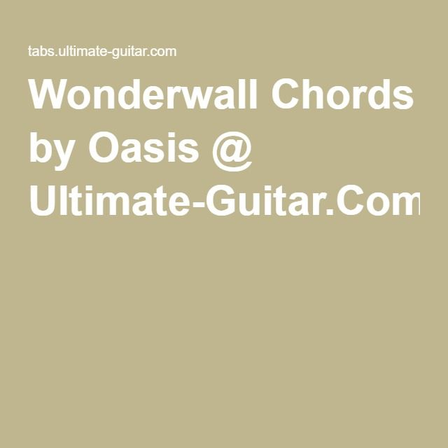 Wonderwall Chords by Oasis @ Ultimate-Guitar.Com | Guitar tabs ...