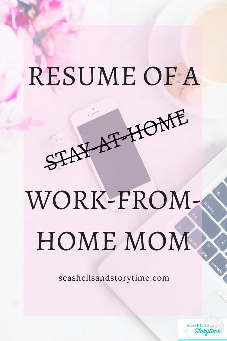 Stay At Home Mom Resume Resume Of A Workfromhome Mom  Parents Child And Babies