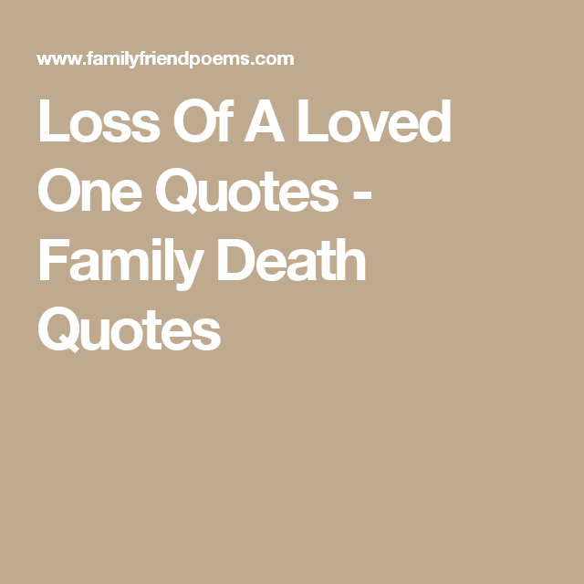 Loss Of A Loved One Quotes - Family Death Quotes