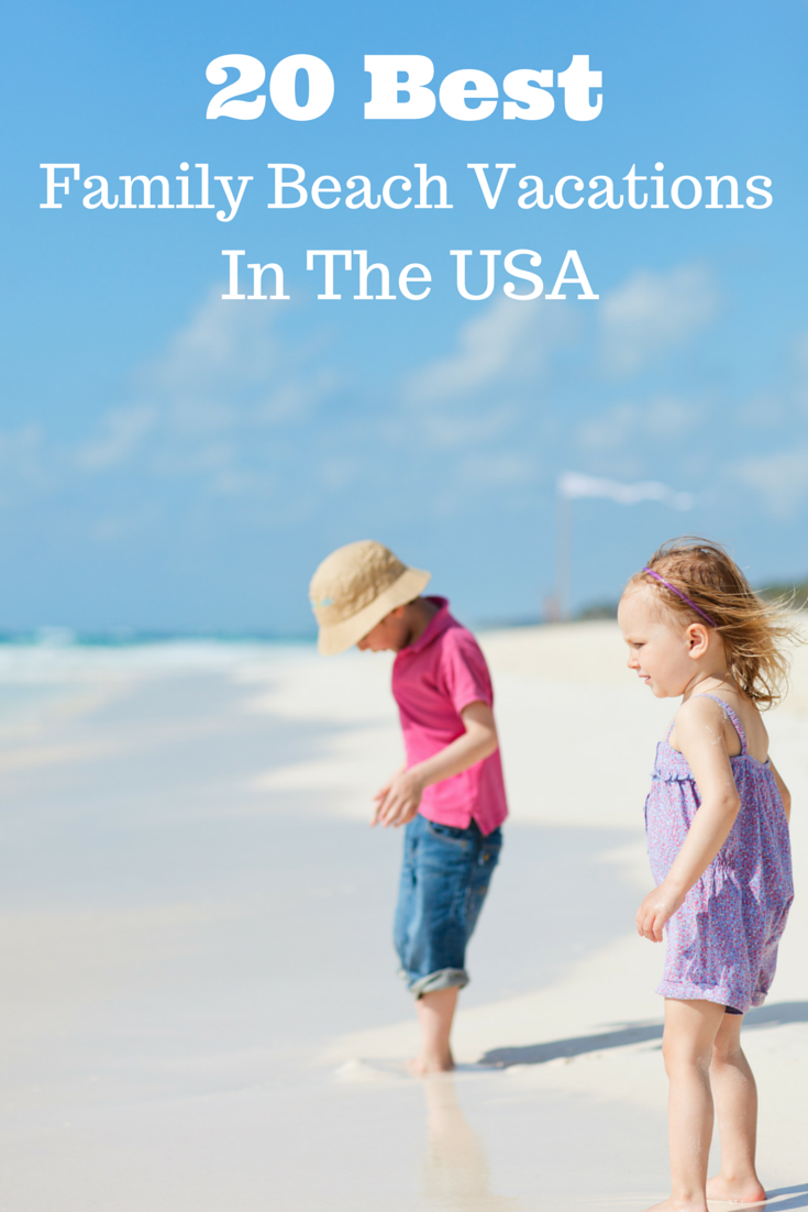 Top Us Beach Vacations For Families 2017 More