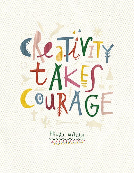 Creativity takes courage Henri Matisse
