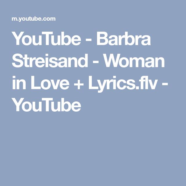 Youtube Barbra Streisand Woman In Love Lyrics Flv Youtube Barbra Streisand Barbra Lyrics
