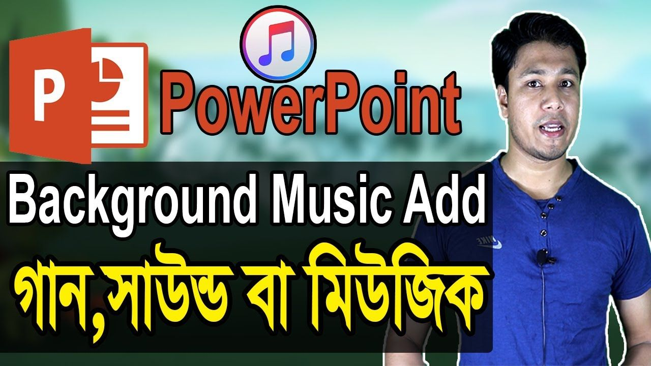 How to Add Music in PowerPoint Bangla Tutorial How to