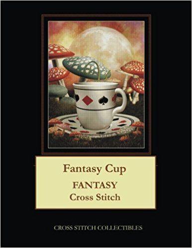 Fantasy Cup: Fantasy Cross Stitch Pattern: Cross Stitch Collectibles, Kathleen George: 9781984995315: Amazon.com: Books