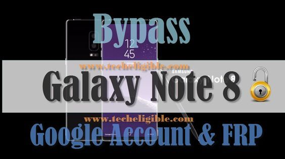 How to Bypass Google Account Galaxy Note 8, Remove FRP
