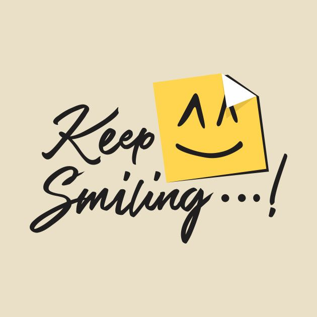 Simple Typography Spells Out A Powerful Motivation For: Check Out This Awesome 'Keep+Smiling' Design On @TeePublic