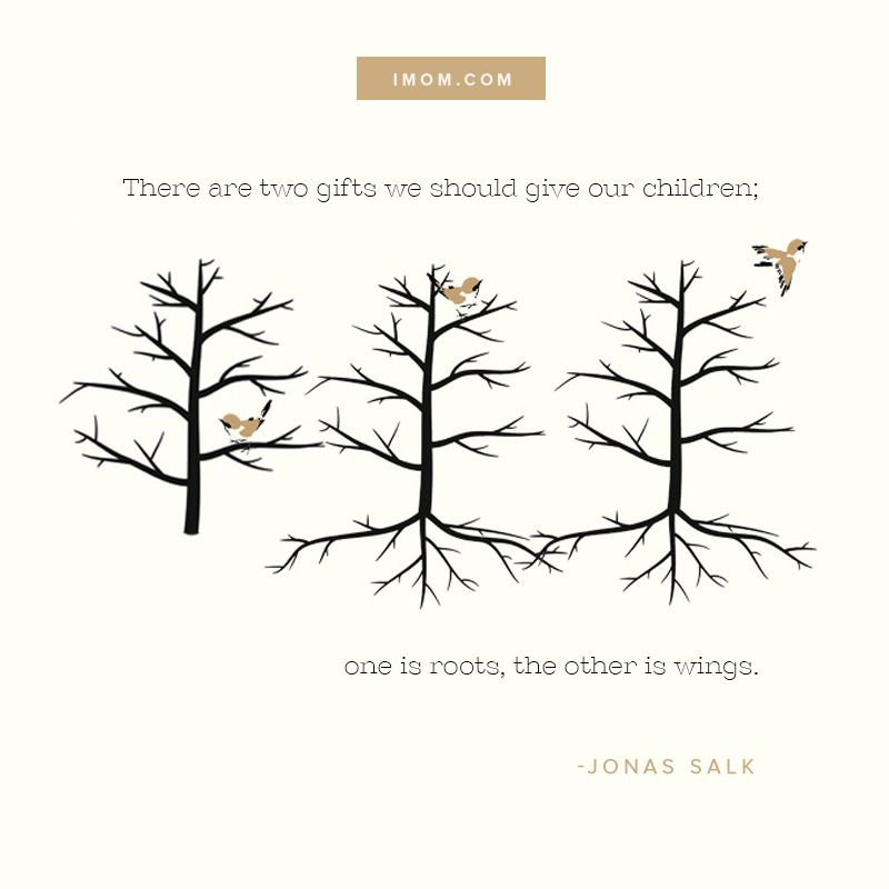 There Are Two Gifts We Should Give Our Children; One Is Roots, The Other Is  Wings. Here Is How To Give Your Children Wings.