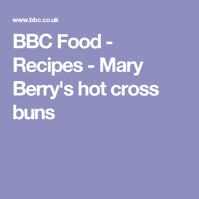 Mary berrys hot cross buns recipe piping bag banana bread and bbc food recipes mary berrys hot cross buns forumfinder Image collections