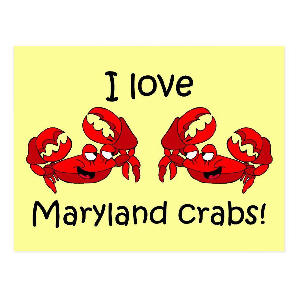 I Love Maryland Crabs Postcard Zazzle Com In 2020 Maryland Crabs My Love Maryland Blue Crab