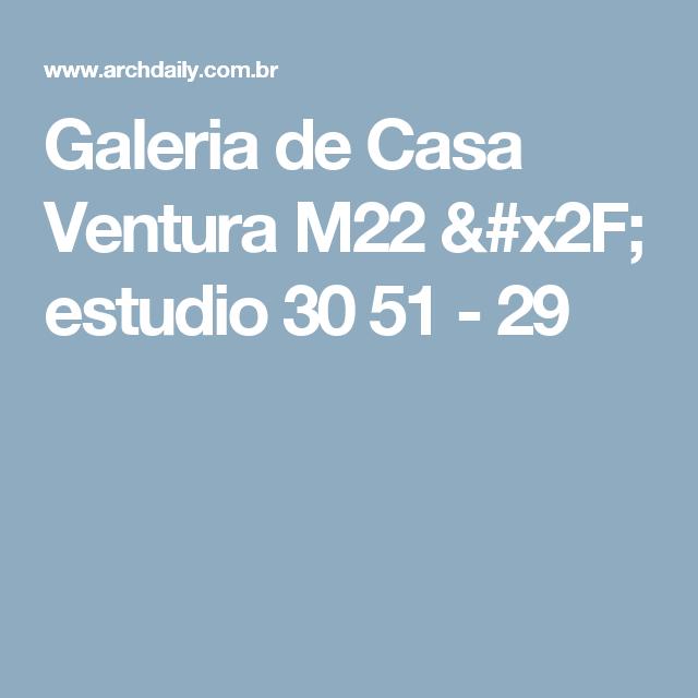 Galeria de Casa Ventura M22 / estudio 30 51 - 29