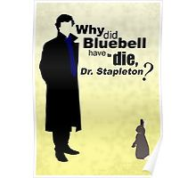 """""""Why did Bluebell have to die, Dr. Stapleton?"""""""