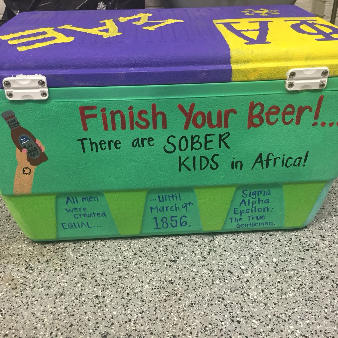 Finish your beer there are sober kids in Africa cooler side for SAE perfect for mountain weekend or