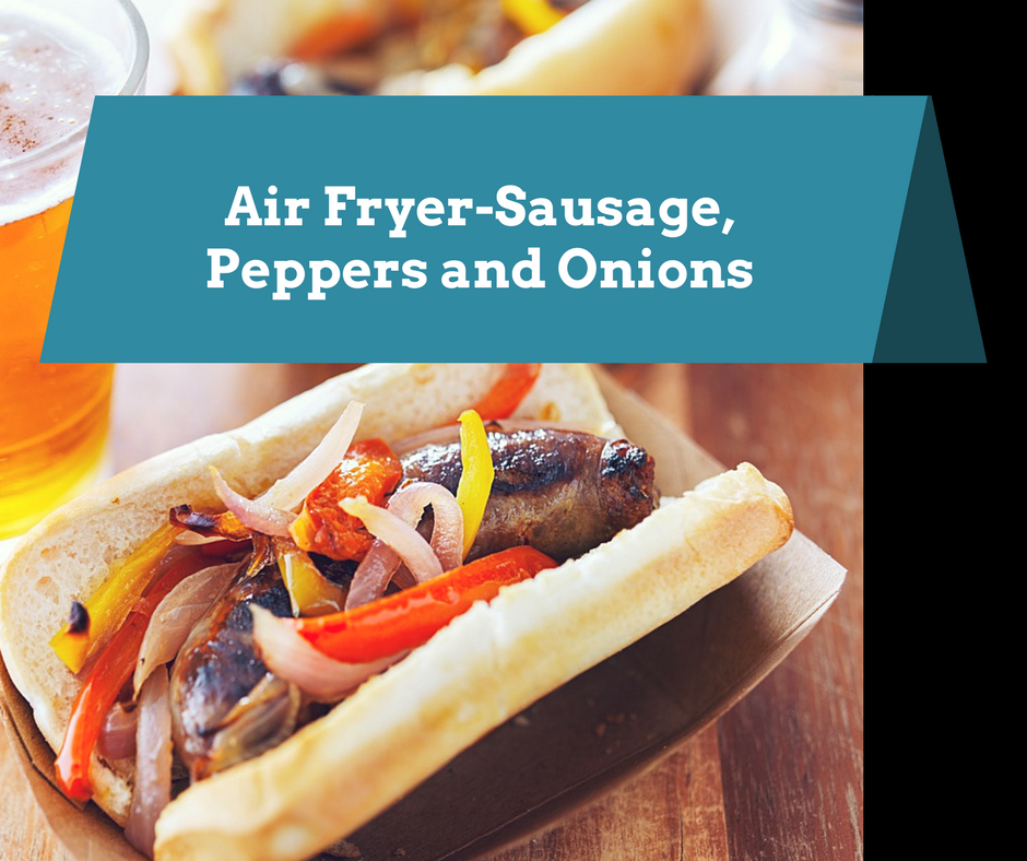 Air FryerSausage, Pepper and Onions Recipe Stuffed