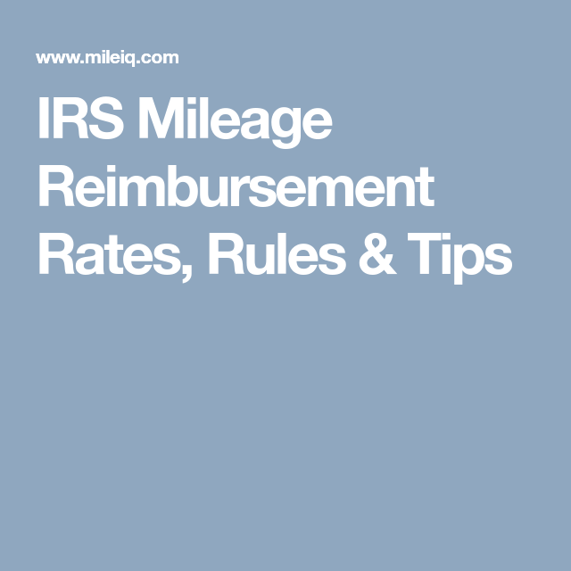 What Are The Irs Mileage Reimbursement Rules Mileage