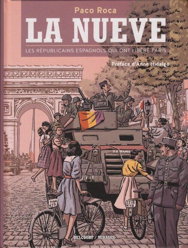 Paco Rocca - La Nueve-Les républicains espagnols qui ont libéré Paris - 2014