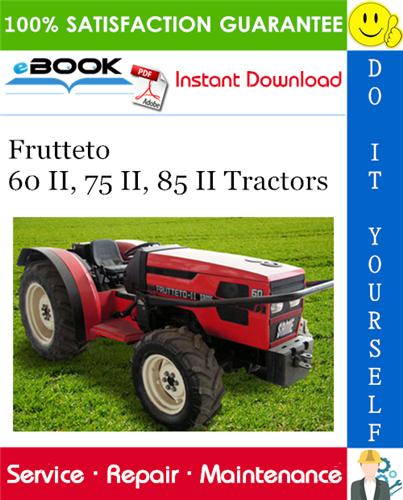 Frutteto 60 Ii 75 Ii 85 Ii Tractors Service Repair Manual Repair Manuals Tractors Repair