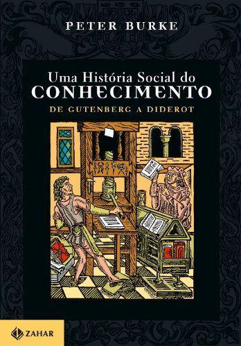 Uma História Social Do Conhecimento I. De Gutenberg A Diderot por Peter Burke http://www.amazon.com.br/dp/8571107114/ref=cm_sw_r_pi_dp_ph80wb1Z56BBK