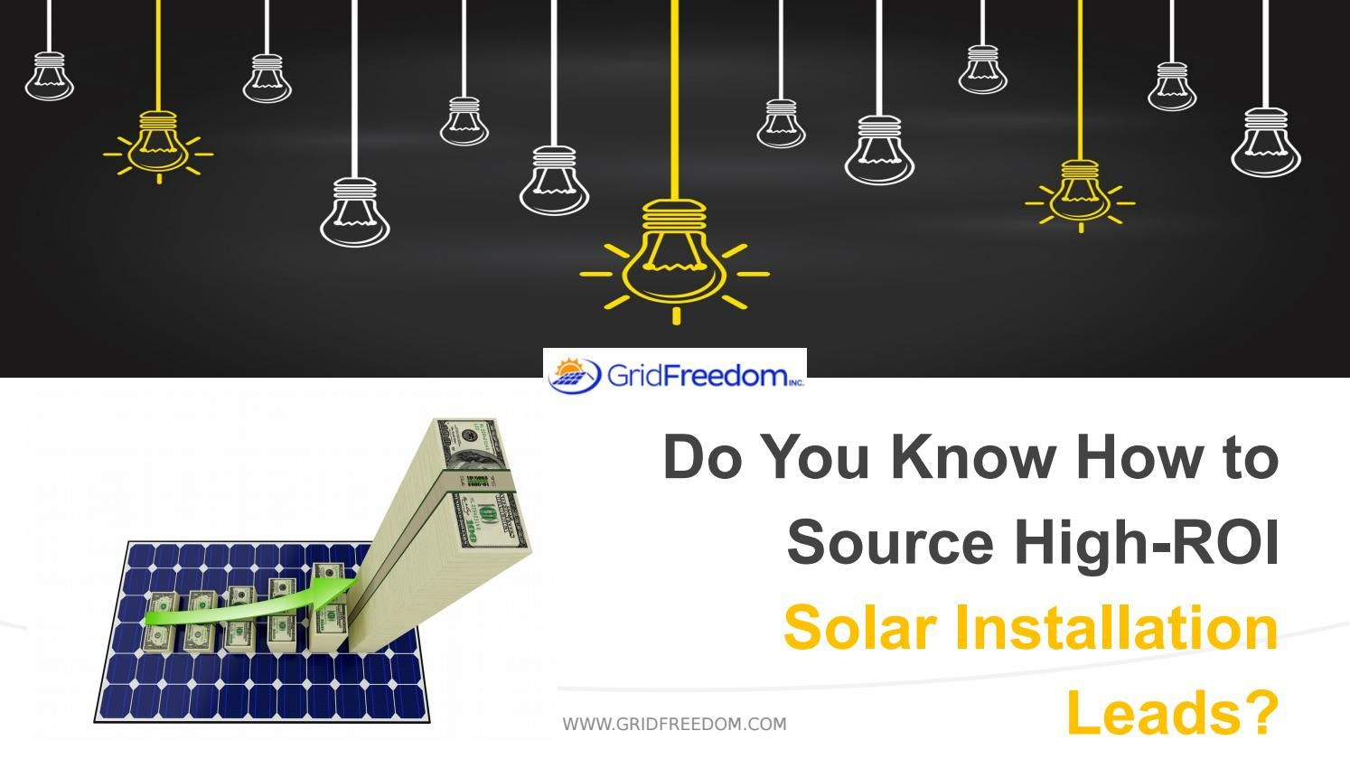 Do You Know How To Source High Roi Solar Installation Leads In 2020 Solar Solar Installation Led