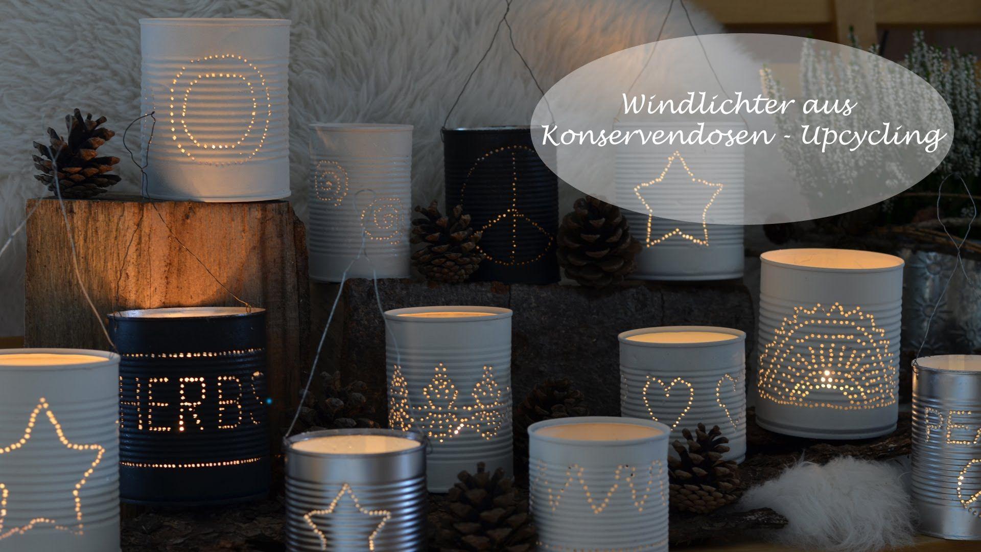 Windlichter Aus Konservendosen Ein Upcycling Projekt Diy