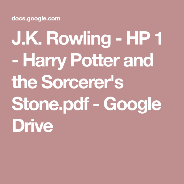 J K Rowling Hp 1 Harry Potter And The Sorcerer S Stone Pdf Google Drive Sorcerer Potter The Sorcerer S Stone