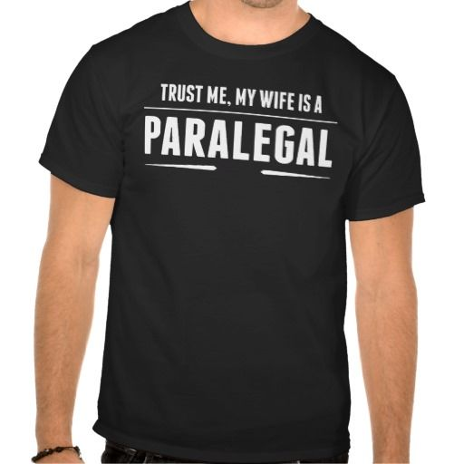 My Wife Is A Paralegal T Shirt, Hoodie Sweatshirt