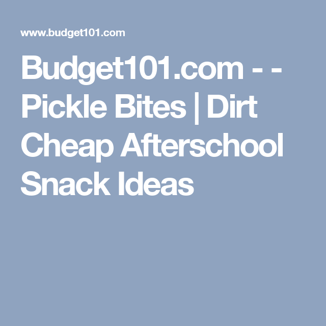 Budget101.com - - Pickle Bites   Dirt Cheap Afterschool Snack Ideas