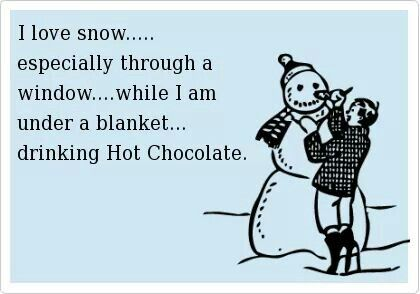 Winter I Love Snow Snow Quotes Funny Snow Humor Funny Quotes