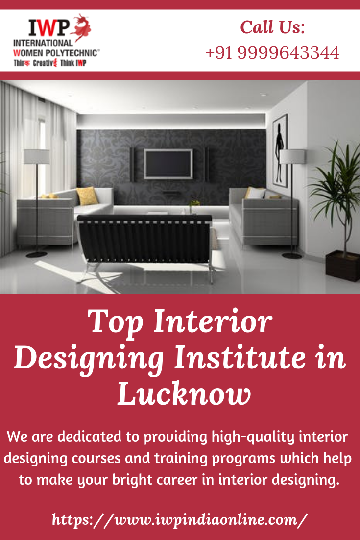 Prepare For A Successful Career In Interior Design With Iwp Institute In Lucknow We Are Among The Top Interior Des Cool House Designs Interior Interior Design