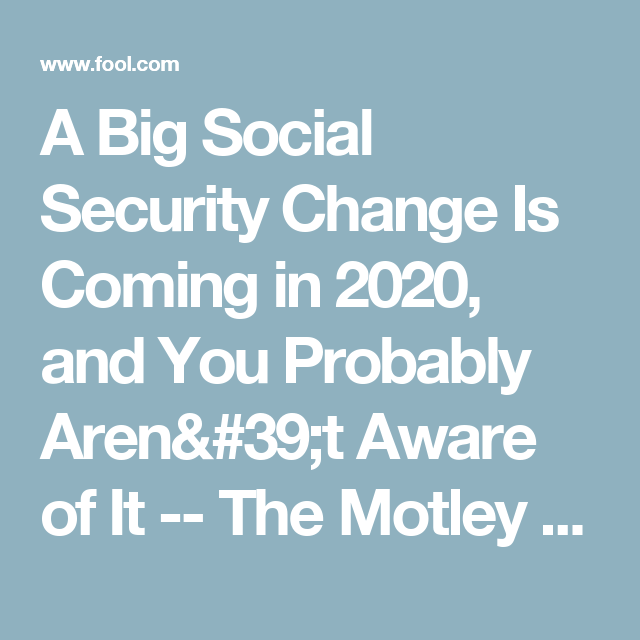 Social Security Payment Schedule 2020.A Big Social Security Change Is Coming In 2020 And You