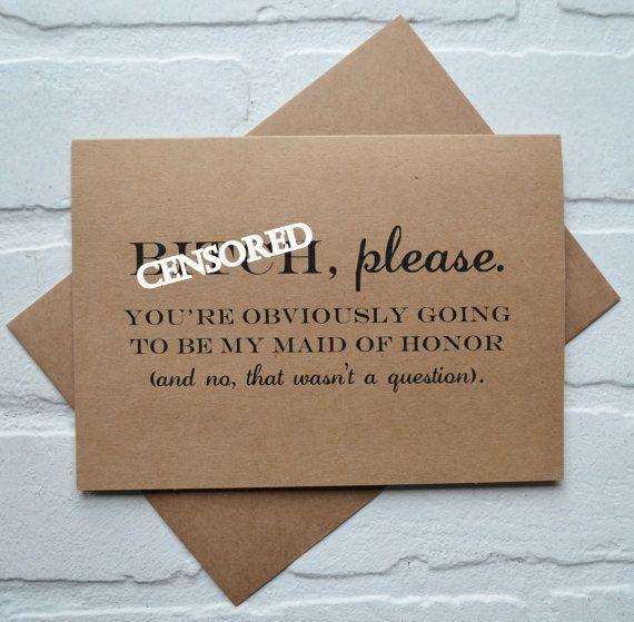 B#TCH PLEASE MAID of honor card youre obviously going to be my maid of honor funny bridesmaid card kraft cards wil you be my maid of honor