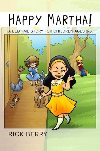 Happy Martha A Bedtime Story For Children Ages 3 6
