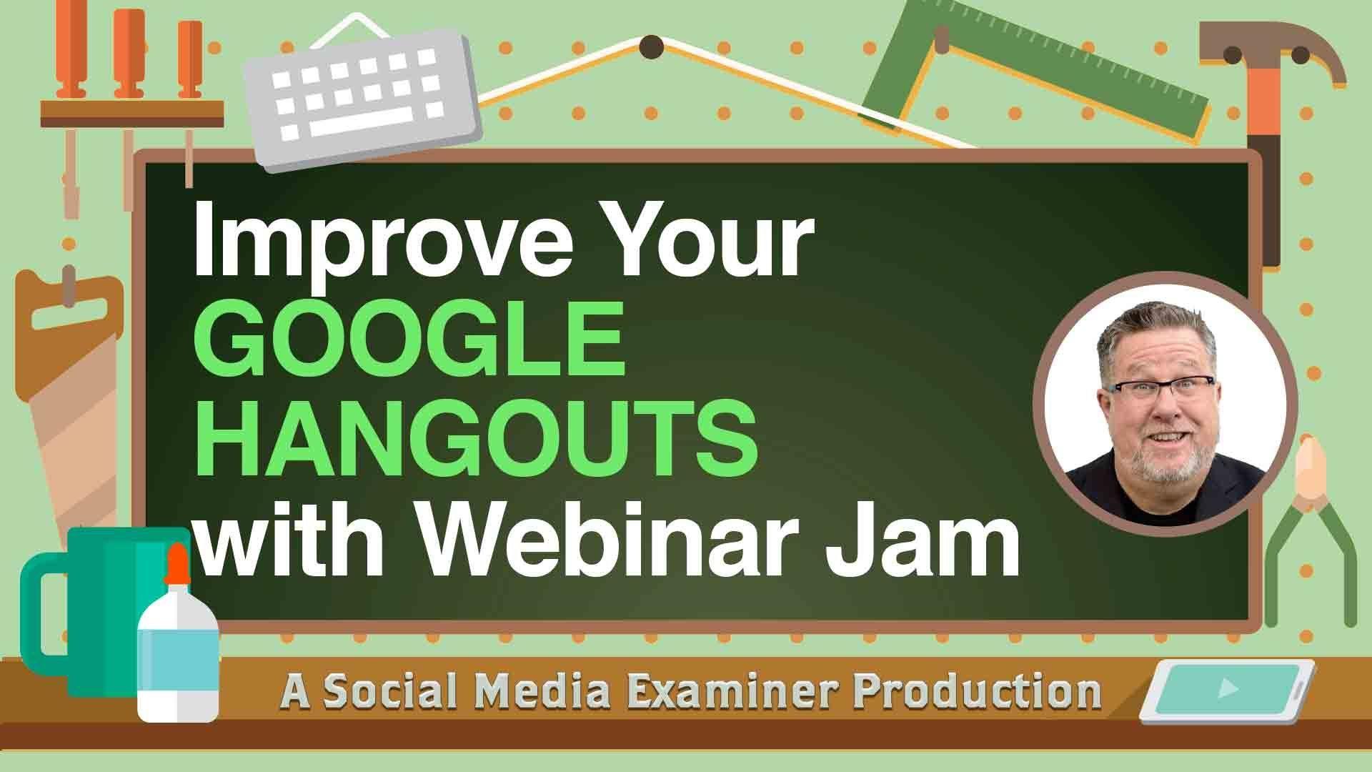 Improve Your Google Hangouts with WebinarJam Social