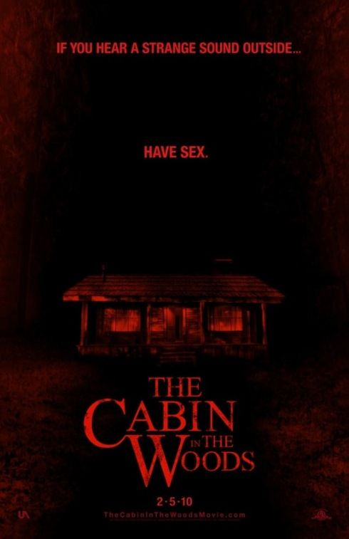 The Cabin in the Woods. Funny poster! Comes out next month after being in post-production hell for years. Awesome early reviews for this bad boy!