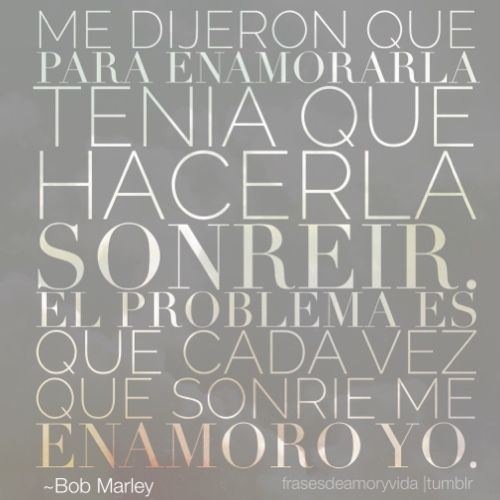 Imagen con frase de amor bob marley me dijeron que para enamorarla frasesdeamoryvida bob marleyfeeling quotesspanish quoteswaitingpoetrypeacepowerful quotespretty quotestumblr quotes imagen con frase de amor altavistaventures