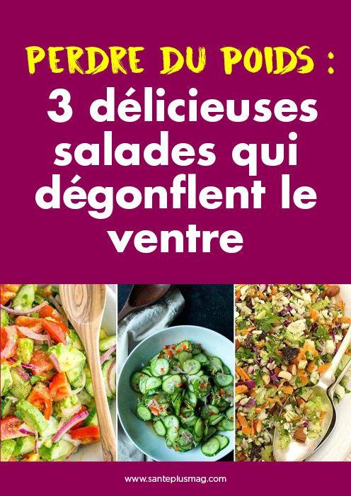 Perdre Du Poids 3 Délicieuses Salades Qui Dégonflent Le Ventre Dégonfler Ventre Idée Repas Minceur Repas Rapide Et Sain