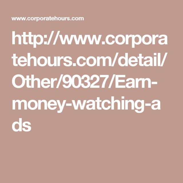 Httpcorporatehoursdetailother90327earn money earn money watching ads hyderabad other ccuart Gallery