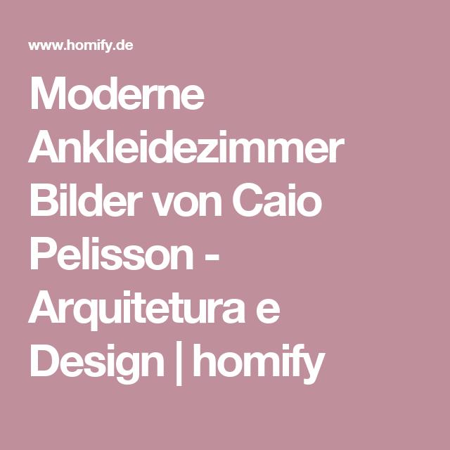 Moderne Ankleidezimmer Bilder Von Caio Pelisson   Arquitetura E Design