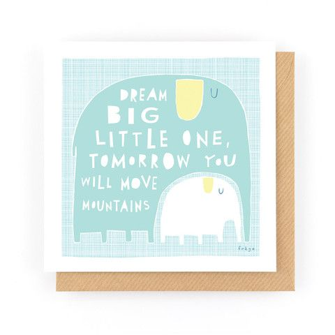 DREAM BIG LITTLE ONE - Greeting Card www.freya-art.com