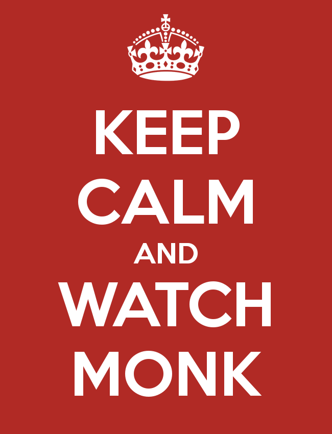keep calm and watch monk