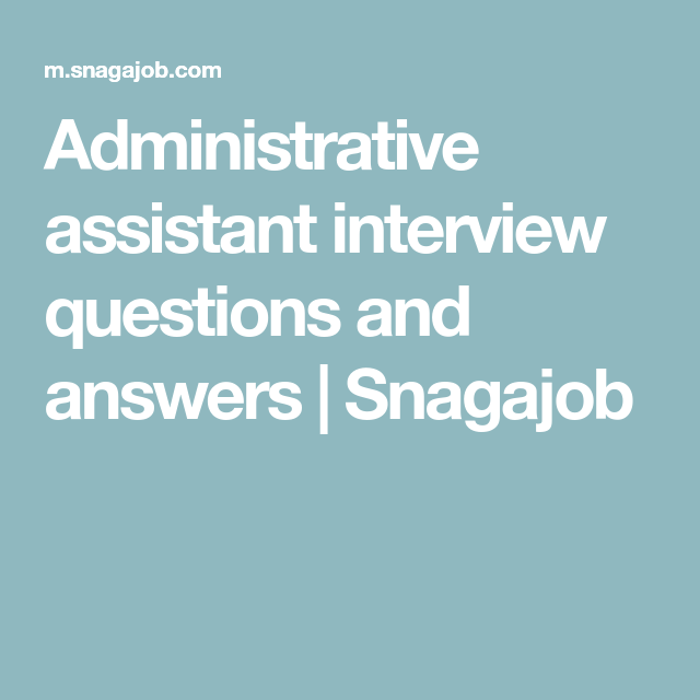Perfect Administrative Assistant Interview Questions And Answers | Snagajob