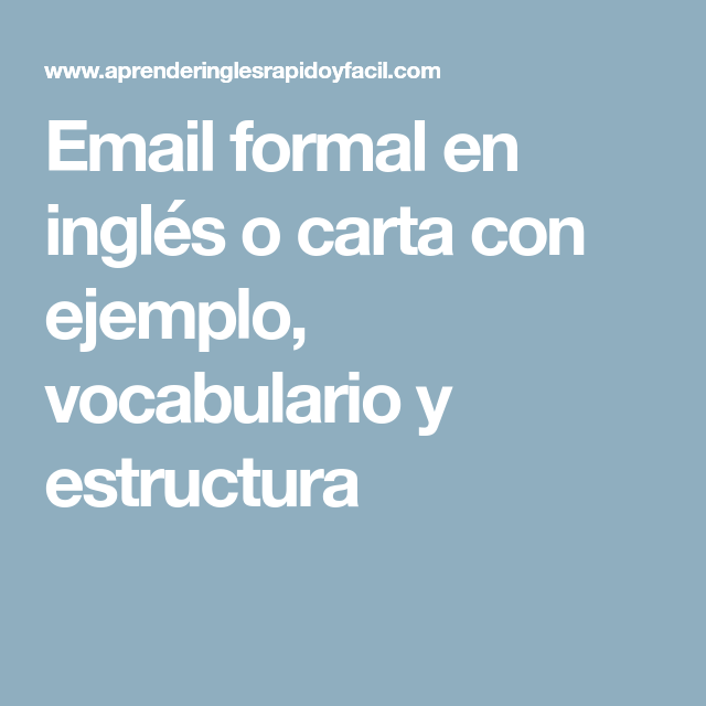 Email Formal En Ingles O Carta Con Ejemplo Vocabulario Y Estructura