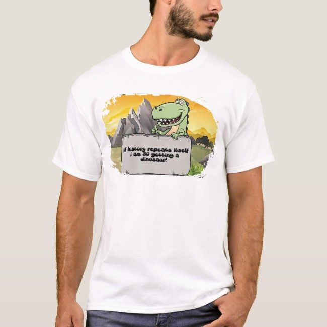 history repeat dinosaur t-shirt   Zazzle.com