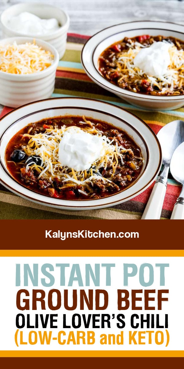 Instant Pot Ground Beef Olive Lover S Chili Video Kalyn S Kitchen Recipe In 2020 Low Carb Chili Recipe Low Carb Recipes Dessert Recipes