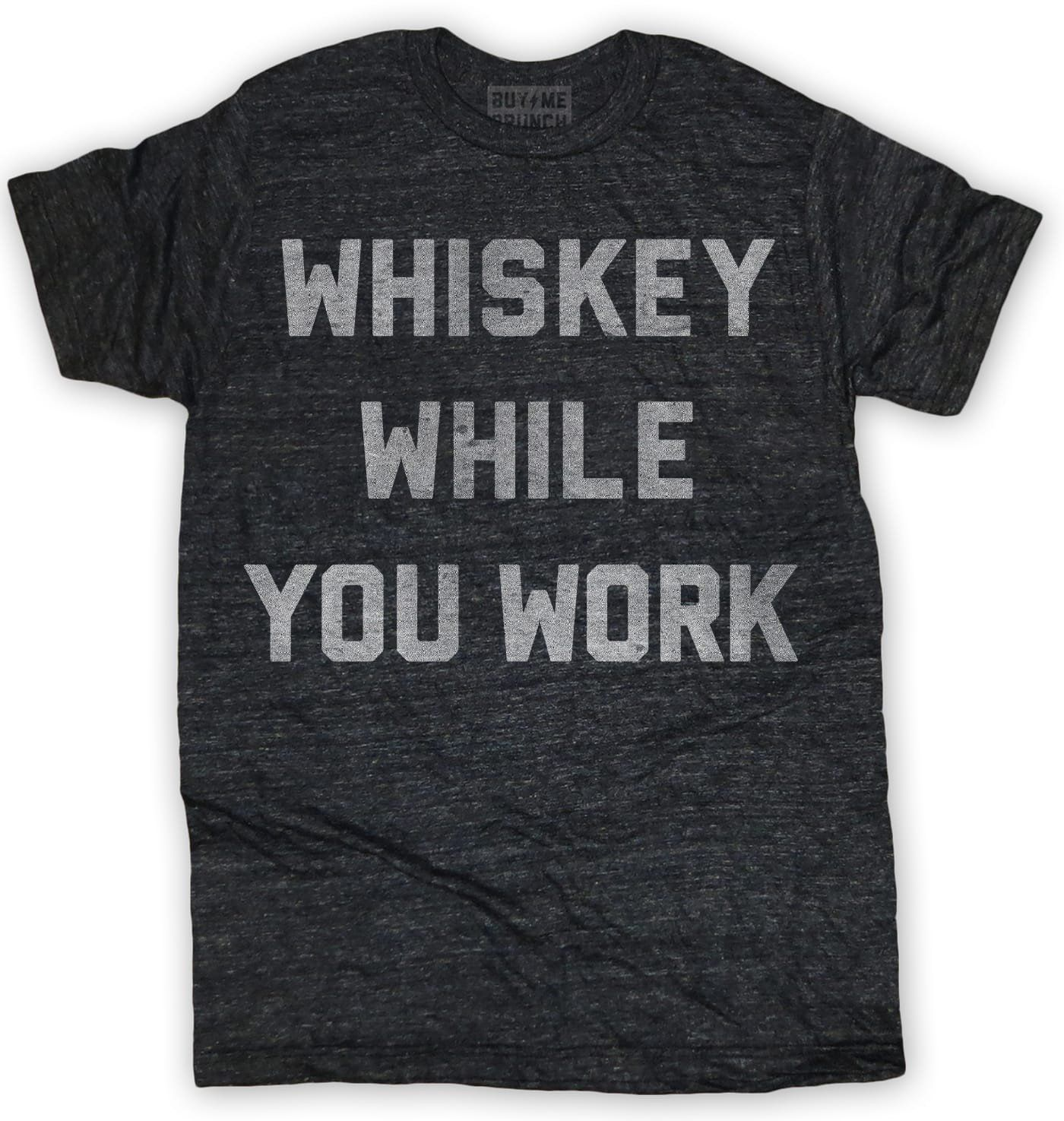 Whiskey While You Work tee. Whether you're a Grumpy Drunk, a Dopey Drunk or just plain Drunky Drunk, you can always whiskey while you work. Ultra soft heather g