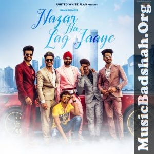 Nazar Na Lag Jaye 2019 Punjabi Pop Mp3 Songs Download Mp3 Song Pop Mp3 Mp3 Song Download