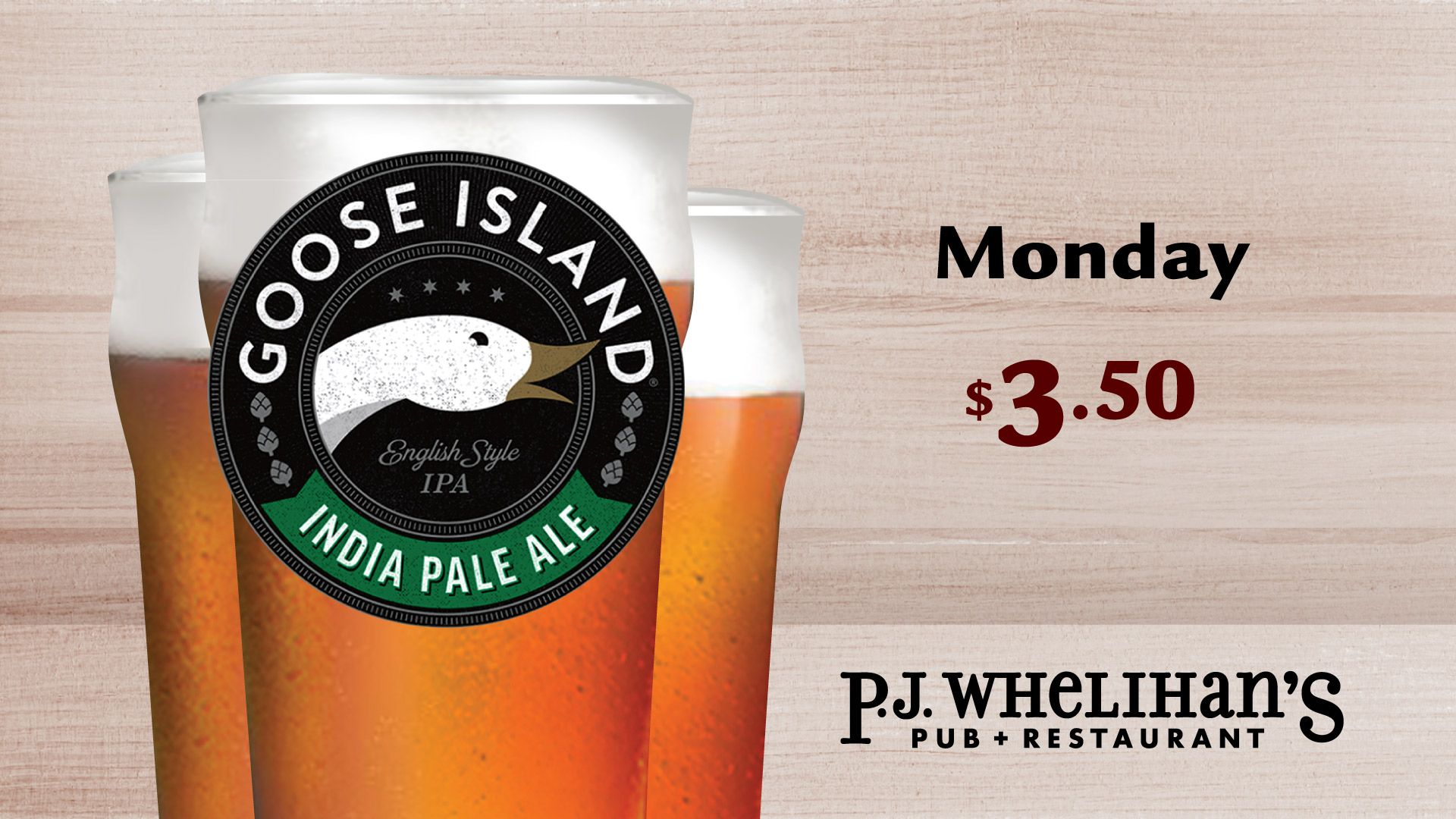 Every Monday, Enjoy $3.50 Goose Island IPA at #PJsPub (times vary)